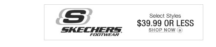 SKECHERS Select Styles $39.99 or less