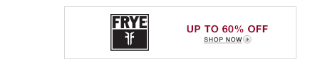 Frye Up to 60% off