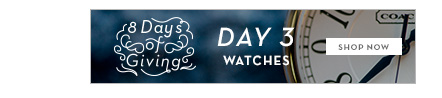 8 Days of Giving: Watches
