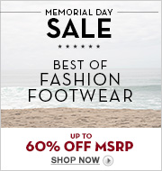 5/30 - MEMORIAL DAY SALE: Fashion Footwear