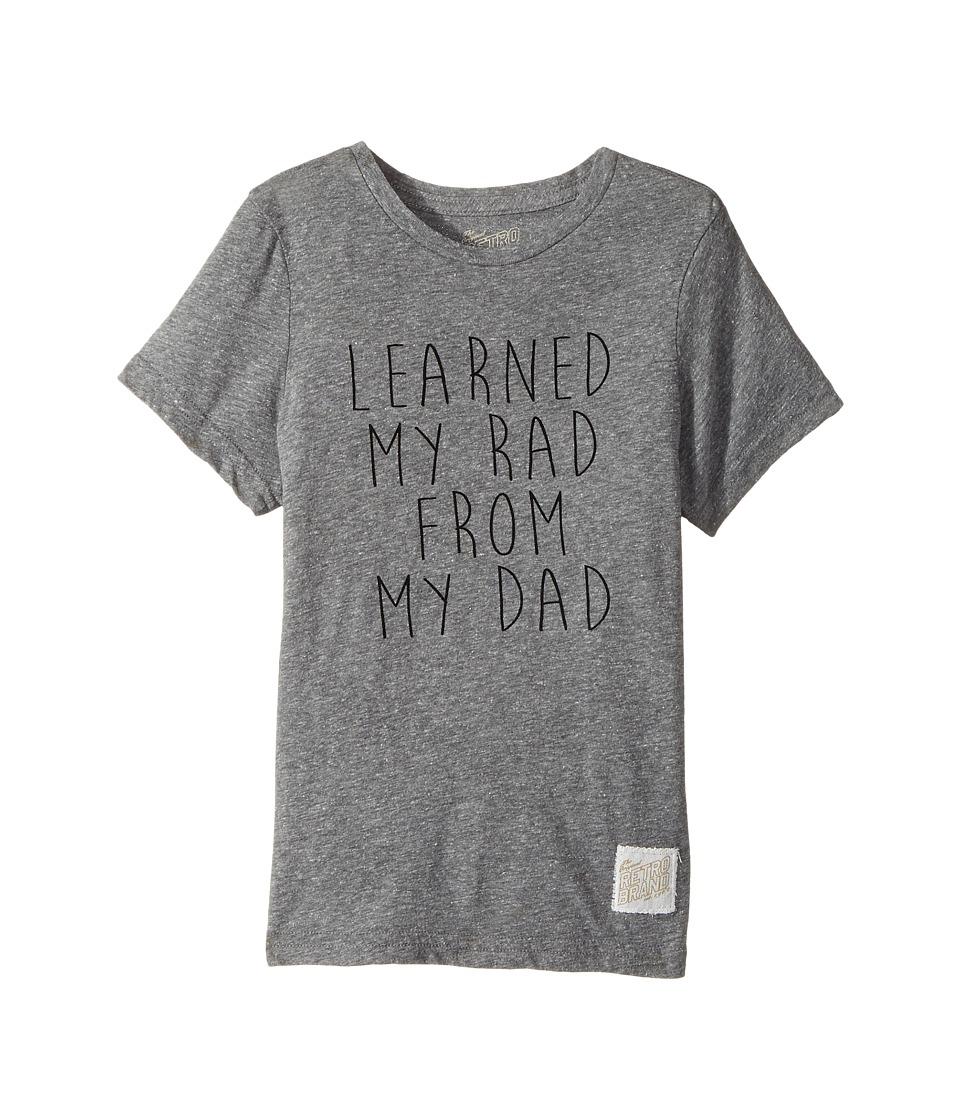 The Original Retro Brand Kids - Learned My Rad From My Dad Short Sleeve Tri-Blend Tee (Little Kids/Big Kids) (Streaky Grey) Boy's T Shirt